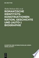 Romantische Identitätskonstruktionen: Nation, Geschichte und (Auto-)Biographie
