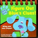 Figure Out Blue's Clues!