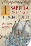 Isabella of France Power From Edward Ii And Changed The