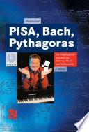 PISA  Bach  Pythagoras