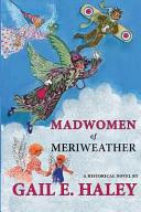Madwomen of Meriweather