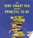 The Very Smart Pea And The Princess To Be
