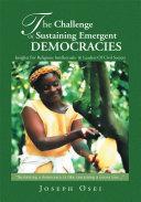 The Challenge of Sustaining Emergent Democracies