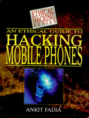 An Ethical Guide to Hacking Mobile Phones