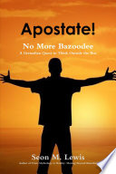 Apostate! No More Bazoodee: A Grenadian Quest to Think Outside the Box