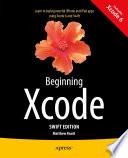 Beginning Xcode Swift Edition