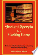 Ancient Secrets for a Healthy Home  Environmentally Friendly  Healing  Invigorating  Removing Stagnant Energy