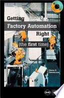 Getting Factory Automation Right  the First Time