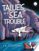 Tallie s in a Sea of Trouble
