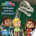 PJ Masks and the Dinosaur