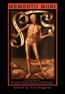 Memento Mori - a Collection of Magickal and Mythological Perspectives on Death, Dying, Mortality and Beyond