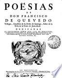 PO  SIAS DE DON FRANCISCI DE QUEVEDO Villegas  Cavallero de la Orden de Santiago  Se  or de la Villa de la Torre de Juan Abad