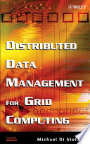 Distributed Data Management For Grid Computing book