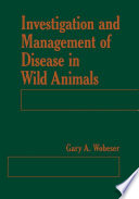 Investigation and Management of Disease in Wild Animals