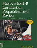Mosby s EMT B Certification Preparation and Review