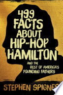 499 Facts about Hip Hop Hamilton and the Rest of America s Founding Fathers