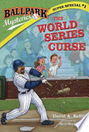 Ballpark Mysteries Super Special  1  The World Series Curse