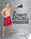 The Ultimate Kettlebells Workbook