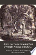 Reise der oesterreichischen Fregatte Novara um die Erde, in den Jahren 1857, 1858, 1859,