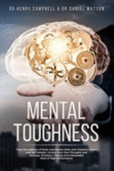 Mental Toughness: Train the Abilities of Brain and Mental Skills with Powerful Habits and Self Esteem, Control Your Own Thoughts and Feelings, Develop a Strong and Unbeatable Mind of High Performance