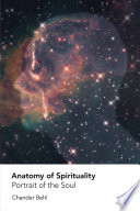 Anatomy Of Spirituality: Portrait Of The Soul : in the existence of a spiritual...