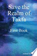 Save the Realm of Takfa
