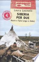 Siberia per due. Madre e figlia lungo lo Enisej