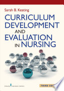 Curriculum Development and Evaluation in Nursing  Third Edition
