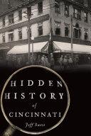 Hidden History of Cincinnati Book