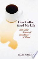 How Coffee Saved My Life
