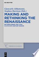 Making and Rethinking the Renaissance