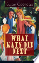 WHAT KATY DID NEXT  Illustrated