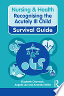 Nursing   Health Survival Guide  Recognising the Acutely Ill Child  Early Recognition