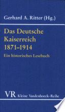 Das Deutsche Kaiserreich 1871-1914 [ i.e. achtzehnhunderteinundsiebzig bis neunzehnhundertvierzehn]