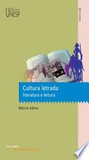Cultura letrada: literatura e leitura