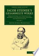 Jacob Steiner s Gesammelte Werke