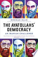 The Ayatollahs  Democracy  An Iranian Challenge
