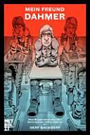 Mein Freund Dahmer    eine Graphic Novel   ber den Serienm  rder Jeffrey Dahmer
