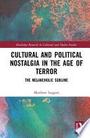 Cultural and Political Nostalgia in the Age of Terror