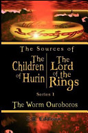 The Sources of Lord of the Rings and the Children of Hurin by J R R Tolkien  Series I