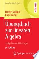 Übungsbuch zur Linearen Algebra