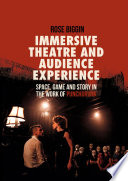 Immersive Theatre and Audience Experience