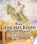 Was Genghis Khan Really Mean  Biography of Famous People   Children s Biography Books