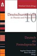 Deutschunterricht in Theorie und Praxis