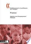 Vieillissement et politiques de l emploi Ageing and Employment Policies Vieillissement et politiques de l emploi Ageing and Employment Policies   France 2005