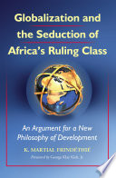 Globalization and the Seduction of Africa s Ruling Class