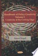 Handbook of Policy Creativity  Creativity at the cutting edge