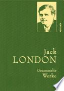 Jack London - Gesammelte Werke