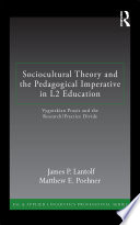 Sociocultural Theory and the Pedagogical Imperative in L2 Education