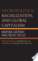 Necropolitics  Racialization  and Global Capitalism